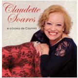 Claudette Soares - E A Bossa De Caymmi (CD) - Cladete Soares