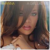 Rihanna- A Girl Like Me (CD) - Rihanna