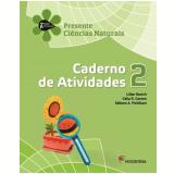 Presente Ciências Naturais - 2º Ano - Lilian Bacich, Célia R. Carone, Edilson A. Pichilian