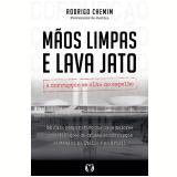 Mãos Limpas E Lava Jato - Rodrigo Chemim