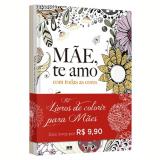 Kit Livros de Colorir Para Mães  - Christina Rose, Catarina Lopes, W. Tierno