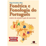 Fonética e Fonologia do Português - Thaïs Cristófaro Silva