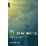 Uma Mente Brilhante - Sylvia Nasar