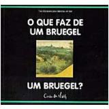 O que Faz de um Bruegel um Bruegel? - Richard Mühlberger