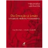 Da Emoção à Lesão - Geraldo José Ballone, Eurico Pereira Neto, Ida Vani Ortolani