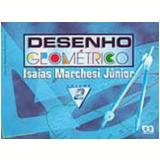 Desenho Geométrico - 2 - Ensino Fundamental II - IsaÍas Marchesi JÚnior