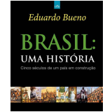 Brasil: Uma História - Eduardo Bueno