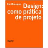 Design Como Prática de Projeto  - Gui Bonsiepe