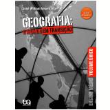 Geografia: O Mundo Em Transição - Ensino Médio - J. W. Vesentini