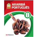 Projeto Arariba - Portugues - 8� Ano - Ensino Fundamental Ii - 8� Ano - Ana Maria Machado