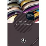 A Revista e seu Jornalismo - Frederico de Mello B. Tavares, Reges Schwaab
