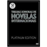 Trilhas Sonoras De Novelas Internacionais - Platinum Edition (DVD) -