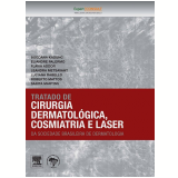 Tratado de Cirurgia Dermatológica, Cosmiatria e Laser - Sbd