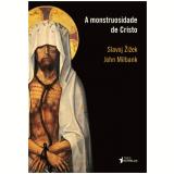 A Monstruosidade De Cristo