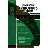 Como Passar Em Concursos De Tribunais - Tecnico 3350 Questoes Comentadas - Wander Garcia