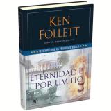 Eternidade Por um Fio (Vol. 3) - Ken Follett