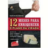 12 Meses para Enriquecer (Ebook) -  Marcos Silvestre