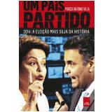 Um país partido – 2014: a eleição mais suja da história (Ebook) - Marco Antonio Villa
