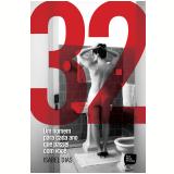 32 - Um Homem Para Cada Ano que Passei com Voc�