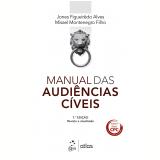 Manual Das Audiências Cíveis - Misael Montenegro Filho, Jones Figueirêdo Alves
