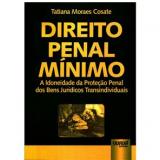 Direito Penal Mínimo - Tatiana Moraes Cosate