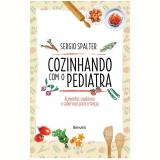 Cozinhando com o Pediatra - Sergio Spalter