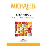 Michaelis - Espanhol Gramática Prática - Miguel Angel V. Regueiro, Manuel Aparicio Burgos