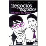 Negócios, Negócios, Etiqueta Faz Parte - Claudia Matarazzo