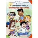 Turminha da Saúde e Primeiros Socorros - Flávia Ghirotto, Igor M. Nuevo