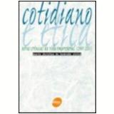 Cotidiano e �tica Novas Cr�nicas da Vida Empresarial 2001/2005 - Maria Christina De Andrade Vieira