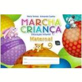 Marcha Crian�a -  Maternal - Maternal - Educa��o Infantil - Maria Teresa Marsico, Armando Coelho de Carvalho Neto