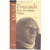 Ditos e Escritos - Ética, Sexualidade, Política (Vol. 5) - Michel Foucault