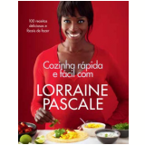 Cozinha Rápida E Fácil Com Lorraine Pascale