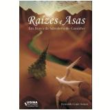 Raízes & Asas (Ebook) - Ronaldo Luiz Souza