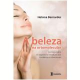 A Beleza Na Ortomolecular - Heloísa Bernardes