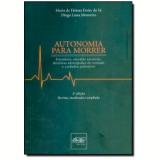 Autonomia Para Morrer: Eutanásia, Suicídio Assistido E Diretivas Antecipadas De Vontade - Maria de Fatima Freire de Sa