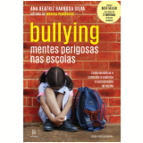 Bullying: Mentes perigosas nas escolas (Ebook) - Ana Beatriz Barbosa Silva