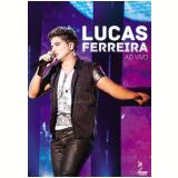 Lucas Ferreira - Ao Vivo (DVD) - Lucas Ferreira