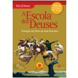 A Escola Dos Deuses - Elio D'anna