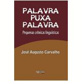 Palavra Puxa Palavra - Jose Augusto Carvalho
