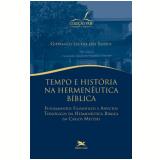Tempo e História na Hermenêutica Bíblica - Gilfranco Lucena Dos Santos