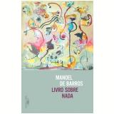 Livro Sobre Nada - Manoel de Barros