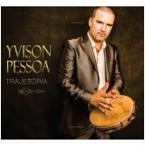 Yvison Pessoa - Trajetória (CD) - Yvison Pessoa