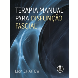Terapia Manual Para Disfunção Fascial - Leon Chaitow