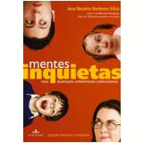 Mentes Inquietas - Ana Beatriz Barbosa Silva