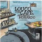 Louco Por Café - Antonello Monardo