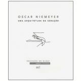 Oscar Niemeyer: uma Arquitetura da Sedução - André Corrêa do Lago