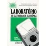 Laboratório de Eletricidade e Eletrônica - Francisco Gabriel Capuano, Maria Aparecida M. Marino