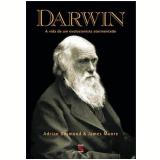 Darwin - Adrian Desmond, James Moore