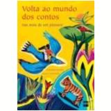 Volta Ao Mundo Dos Contos Nas Asas De Um Pássaro - Catherine Gendrin